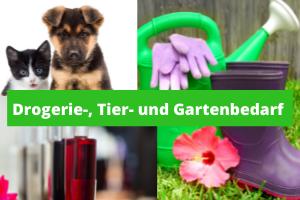 Drogerie-, Tier- und Gartenbedarf